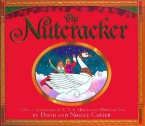 The Nutcracker : A Pop-up Adaptation of E. T. A. Hoffmann's Original Tale