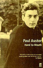 Hand to Mouth: A Chronicle of Early Failure, Auster, Paul, New Book