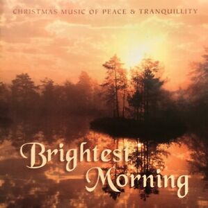 Brightest Morning, Christmas Peace & Tranquility :Various Artists. New