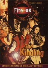 The Kindling (The Fire-Us Trilogy, Book 1)