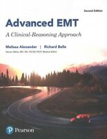 Advanced EMT : A Clinical-Reasoning Approach, Paperback by Alexander, Melissa...