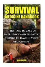 Survival Medicine Handbook: First-aid In Case Of Emergency And Essential Th...