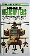 Illustrated Guide to Military Helicopters Combat Rotorcraft Bill Gunsten HC 1986