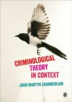 Criminological Theory in Context by John Martyn Chamberlain 9781446269879