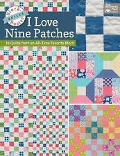 Block-Buster Quilts - I Love Nine Patches: 16 Quilts from an All-Time Favorite B