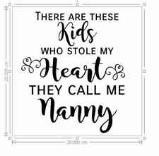 Vinyl Sticker  20x20cm THERE ARE THESE KIDS WHO STOLE MY HEART personalise Nanny