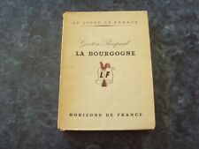 LA BOURGOGNE  - Gaston ROUPNEL