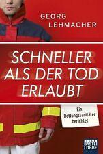 Schneller als der Tod erlaubt von Georg Lehmacher (2013, Taschenbuch) UNGELESEN