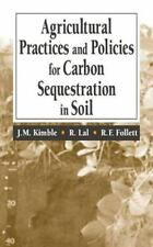 Agriculture Practices and Policies for Carbon Sequestration in Soil (2002,...