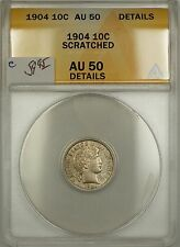 1904 Barber Silver Dime 10c Coin ANACS AU-50 Details Scratched