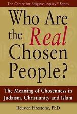 Who Are the Real Chosen People?: The Meaning of Chosenness in Judaism, Christian