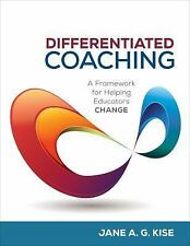 Differentiated Coaching : A Framework for Helping Teachers Change (2017,...
