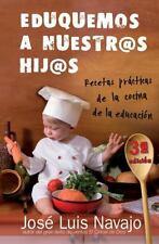 Eduquemos a nuestros hijos: Recetas practicas de la cocina de la-ExLibrary