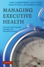 Managing Executive Health: Personal and Corporate Strategies for Sustained Succe
