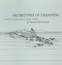 Archetypes of Urbanism: A Method for the Esthethic Design of Cities by Thomas...