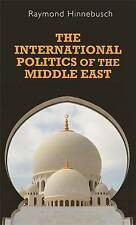 The International Politics of the Middle East by Raymond A. Hinnebusch...