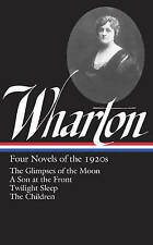 Edith Wharton: Four Novels Of The 1920s: The Glimpses of the Moon / A Son at the Front / Twilight Sleep / The Children by Edith Wharton (Hardback, 2015)