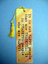 """It Is Not Happy People That"" On A Tasseled Bookmark (flag gold tassel) Sku# 598"
