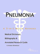 Pneumonia - A Medical Dictionary, Bibliography, and Annotated Research Guide to