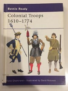 OSPRAY COLONIAL AMERICAN TROOPS 1610-1774 (1) by  René Chartrand HARDBACK BOOK