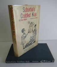 SUBURBIA'S CODDLED KIDS by Peter Wyden with F B Modell Drawings, 1962 1st Ed