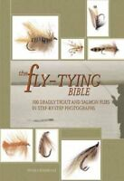 Fly-Tying Bible : 100 Deadly Trout and Salmon Flies in Step-By-Step Photograp...
