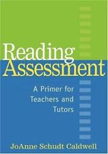 Solving Problems in the Teaching of Literacy: Reading Assessment : A Primer for