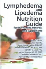 Lymphedema and Lipedema Nutrition Guide : Foods, Vitamins, Minerals, and Supp...