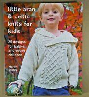 Little Aran & Celtic Knits For Kids book 25 designs Storey 2013 Rowan knitting