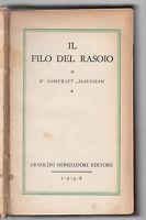 W. SOMERSET MAUGHAM-IL FILO DEL RASOIO-MONDADORI 1946 1° EDIZIONE-L2767