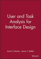 User and Task Analysis for Interface Design by Hackos, JoAnn T., Redish, Janice