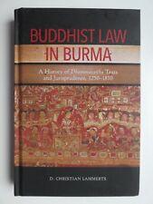 Buddhist Law in Burma: a History of Dhammasattha Texts and Jurisprudence 1250-18