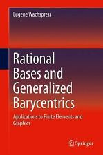 Rational Bases and Generalized Barycentrics : Applications to Finite Elements...