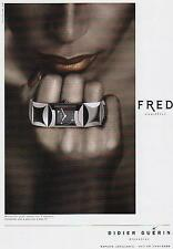 ▬► PUBLICITE ADVERTISING AD Montre Watch FRED Cut acier Didier Guerin  1999