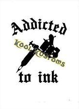 VINYL DECAL STICKER ADDICTED TO INK..TATTOO...CAR TRUCK WINDOW