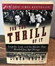FOR THE THRILL OF IT S.Baatz STORY OF LEOPOLD & LOEB Brand NEW FACTORY SEALED!