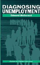 Diagnosing Unemployment (Federico Caffè Lectures) by Malinvaud, Edmond