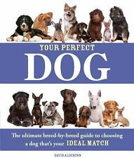 Your Perfect Dog: The Ultimate Breed-by-Breed Guide to Choosing a Dog Match 4 U