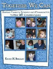 TOGETHER WE CAN: UNITING FAMILIES, SCHOOLS AND COM