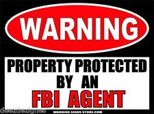 FBI Agent Funny Home Office Security Warning Sign Sticker Decal WS255