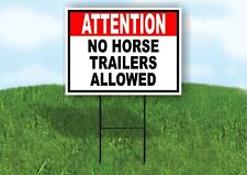 Attention No Horse Trailers Allowed red blac Yard Sign Road with Stand Lawn Sign