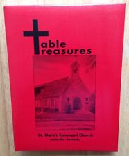 1999 ST. MARK'S EPISCOPAL CHURCH COOKBOOK, TABLE TREASURES, LOUISVILLE, KY