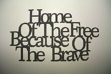 """""""Home of the Free Because of the Brave"""" Black wooden wall decor B12"""