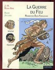 ANDRE JUILLARD. J.H ROSNY AÎNE: LA GUERRE DU FEU. NATHAN. 1997.