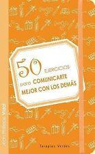 50 ejercicios para comunicarte mejor con los demas (Spanish Edition)-ExLibrary