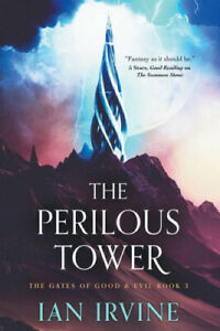 The Perilous Tower (The Gates of Good & Evil) by Ian Irvine