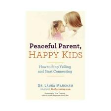 Peaceful Parent, Happy Kids by Laura Markham (author)