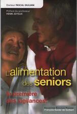 L'Alimentation des Seniors Première des Vigilances PASCAL GIULIANI HENRI JOYEUX