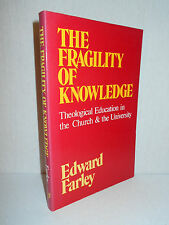 The Fragility of Knowledge : Theological Education in the Church.. Edward Farley