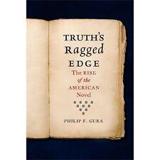 Truth's Ragged Edge: The Rise of the American Novel, Gura, Philip F., Good Books